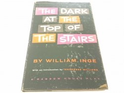 THE DARK AT THE TOP OF THE STAIRS - William Inge