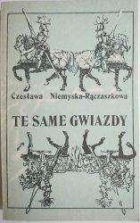 TE SAME GWIAZDY Czesława Niemyska-Rączaszkowa 1985