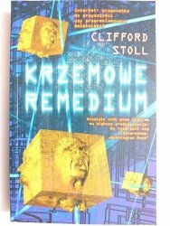 KRZEMOWE REMEDIUM - Clifford Stoll 2000