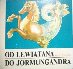 OD LEWIATANA DO JORMUNGANDRA - Zofia Drapella 1976