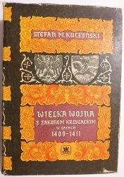 WIELKA WOJNA Z ZAKONEM KRZYŻACKIM W LATACH 1409-1411 - Kuczyński 1987