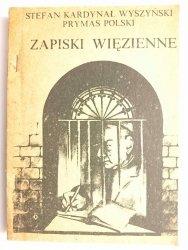 ZAPISKI WIĘZIENNE - Stefan Kardynał Wyszyński 1982