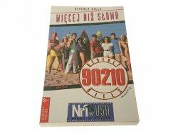 BH 90210: WIĘCEJ NIŻ SŁOWA - Mel Gilden