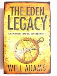 THE EDEN LEGACY - Will Adams 2010