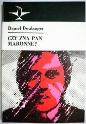 CZY ZNA PAN MARONNE ? - Daniel Boulanger 1986