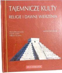 TAJEMNICZE KULTY. RELIGIE I DAWNE WIERZENIA - David Douglas 2009