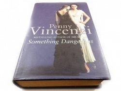 SOMETHING DANGEROUS - Penny Vincenzi 2001