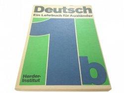 DEUTSCH. EIN LEHRBUCH FUR AUSLANDER. TEIL 1b 1983