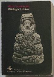 MITOLOGIA AZTEKÓW - Maria Frankowska 1987