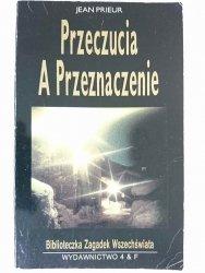 PRZECZUCIA A PRZEZNACZENIE - Jean Prieur