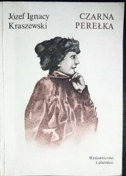 CZARNA PEREŁKA - Józef Ignacy Kraszewski 1986
