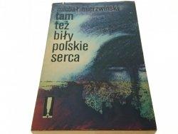 TAM TEŻ BIŁY POLSKIE SERCA - Michał Mierzwiński