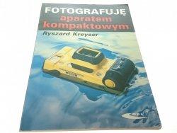 FOTOGRAFUJĘ APARATEM KOMPAKTOWYM - Kreyser 1994