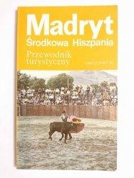 MADRYT. ŚRODKOWA HISZPANIA. PRZEWODNIK TURYSTYCZNY 1992