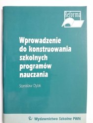 WPROWADZENIE DO KONSTRUOWANIA SZKOLNYCH PROGRAMÓW NAUCZANIA - Dylak 2000