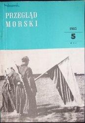 PRZEGLĄD MORSKI NR 5 MAJ 1985