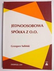 JEDNOOSOBOWA SPÓŁKA Z O. O. - Grzegorz Suliński 1999