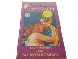 NA ŚLUBNYM KOBIERCU - Carin Rafferty (1994)