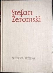 WIERNA RZEKA - Stefan Żeromski 1964