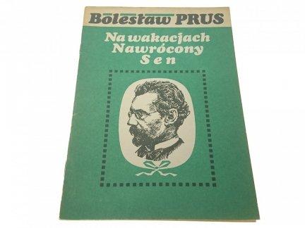 NA WAKACJACH; NAWRÓCONY SEN - Bolesław Prus