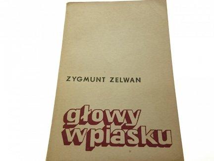 GŁOWY W PIASKU - Zygmunt Zelwan