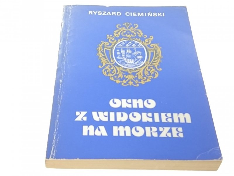OKNO Z WIDOKIEM NA MORZE - Ryszard Ciemiński