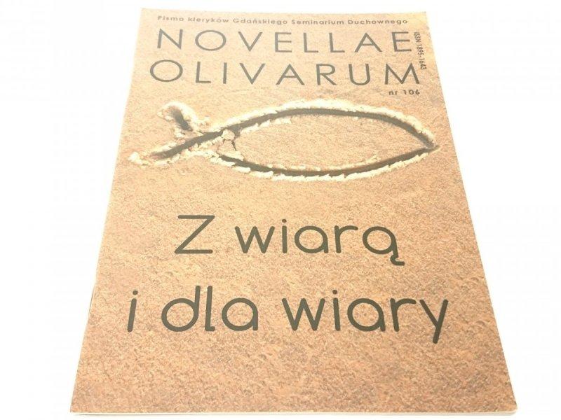 Z WIARĄ I DLA WIARY NR 106. Novellae Olivarum