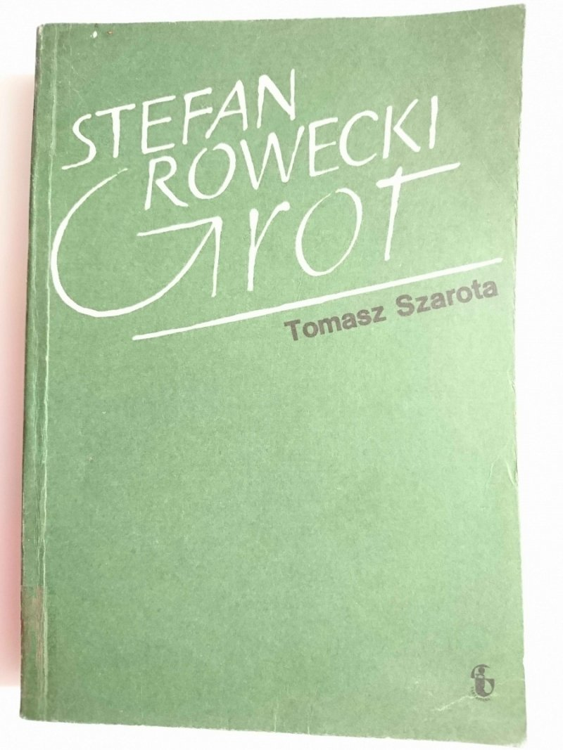 STEFAN ROWECKI GROT - Tomasz Szarota 1985
