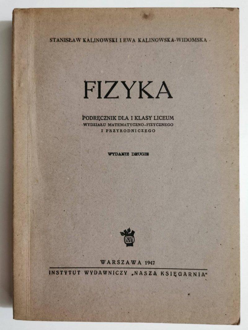FIZYKA. PODRĘCZNIK DLA I KLASY LICEUM - Stanisław Kalinowski 1947