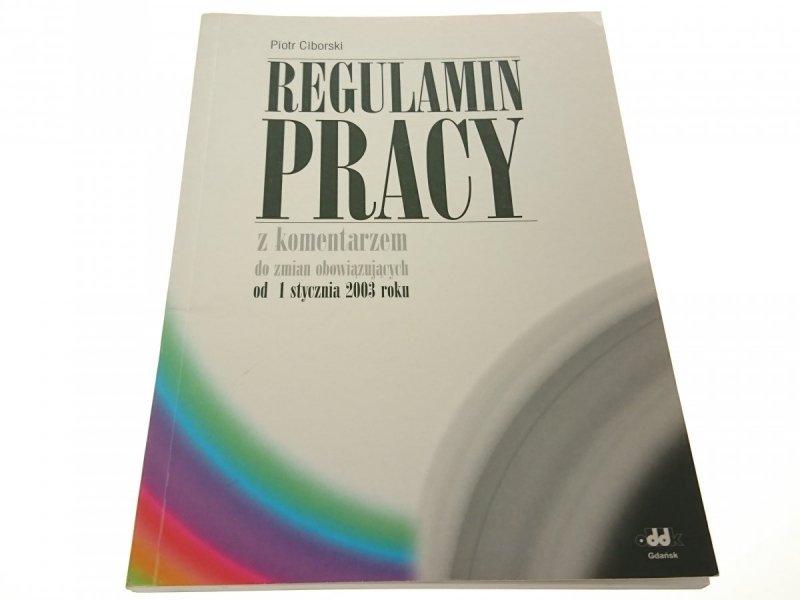 REGULAMIN PRACY - Piotr Ciborski 2003
