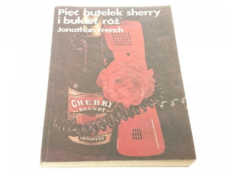 PIĘĆ BUTELEK SHERRY I BUKIET RÓŻ - Trench 1989