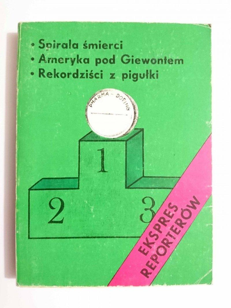 EKSPRES REPORTERÓW: SPIRALA ŚMIERCI, AMERYKA POD GIEWONTEM, REKORDZIŚCI Z PIGUŁKI 1979