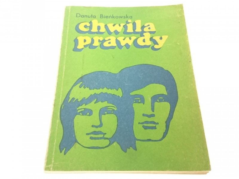 CHWILA PRAWDY - Danuta Bieńkowska