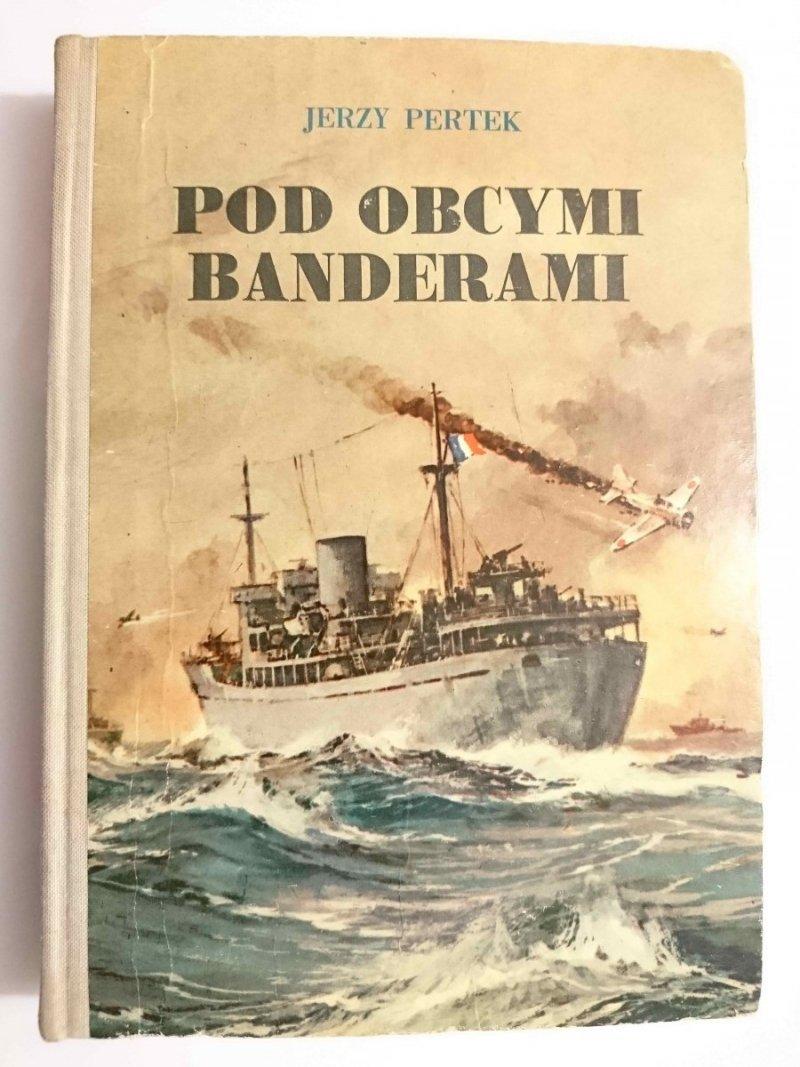 POD OBCYMI BANDERAMI - Jerzy Pertek 1972