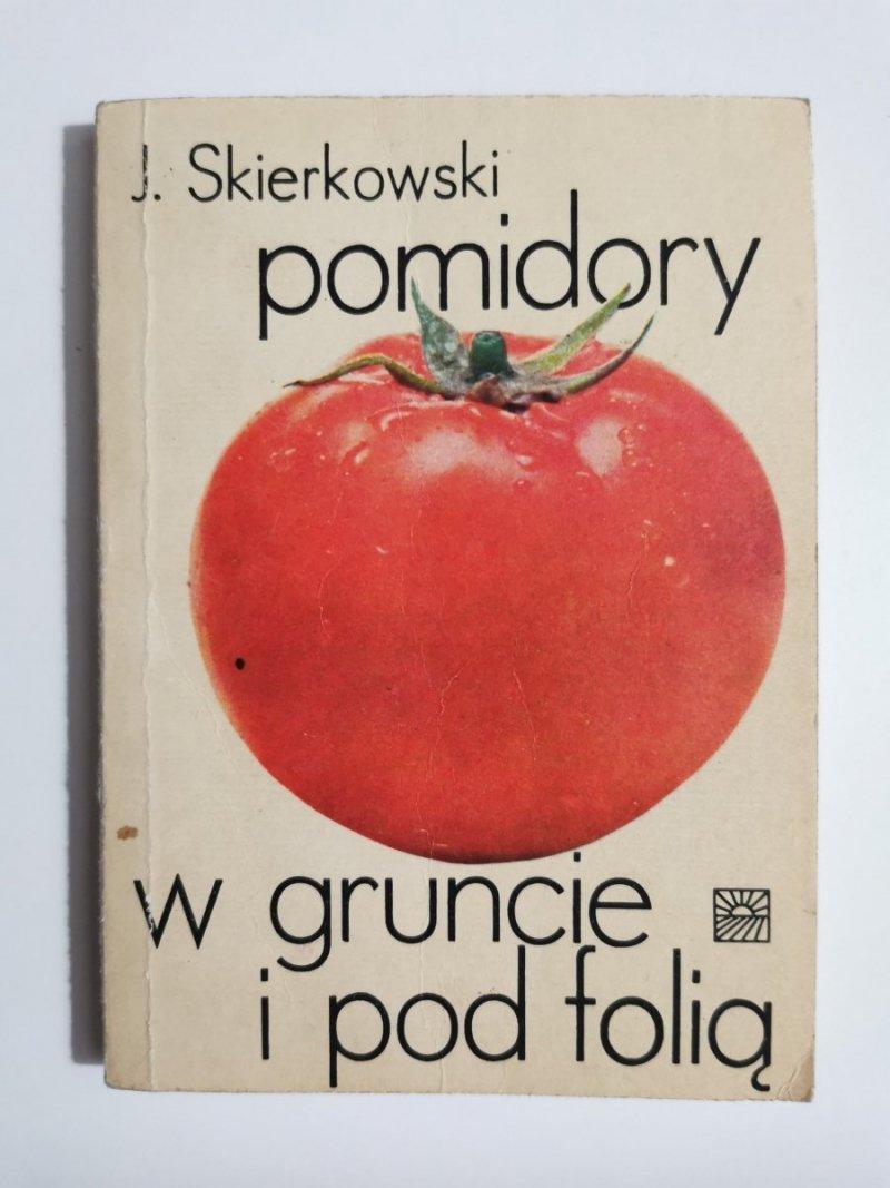 POMIDORY W GRUNCIE I POD FOLIĄ - J. Skierkowski 1987
