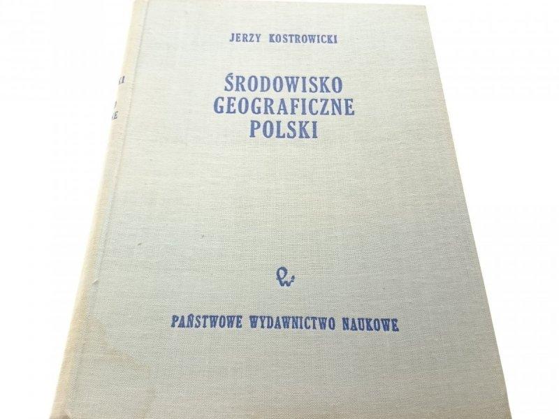 ŚRODOWISKO GEOGRAFICZNE POLSKI - J.Kostrowicki