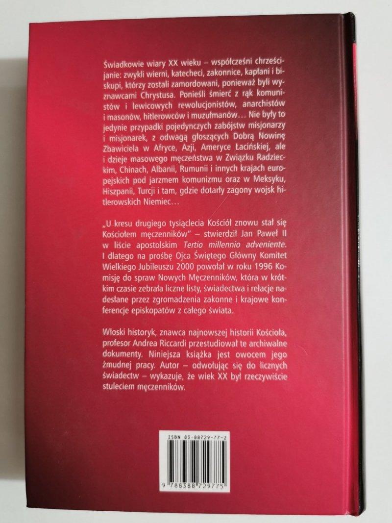 STULECIE MĘCZENNIKÓW. ŚWIADKOWIE WIARY XX WIEKU - Andrea Riccardi 2001