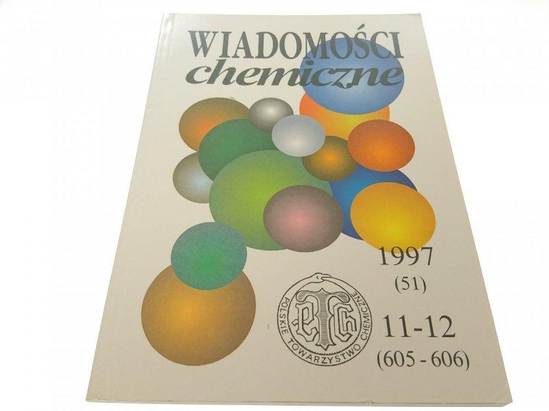 WIADOMOŚCI CHEMICZNE 1997 (51) 11-12 (605-606)