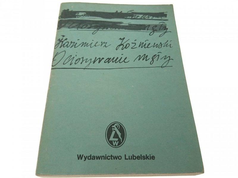 OCIOSYWANIE MGŁY - Kazimierz Koźniewski