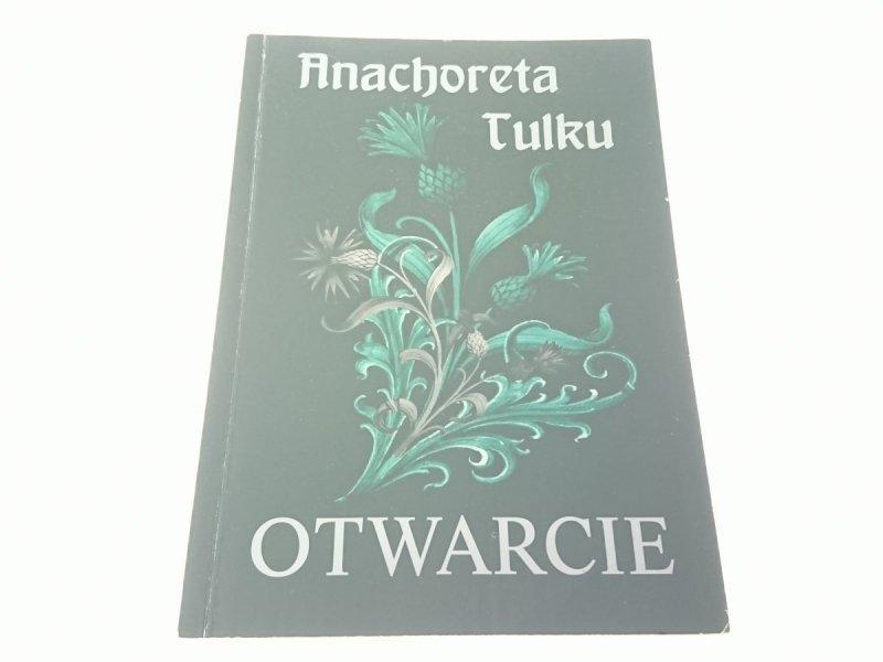 OTWARCIE - Anachoreta Tulku (2009)