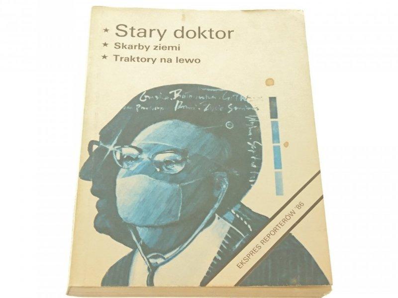 EKSPRES REPORTERÓW '86: STARY DOKTOR; SKARBY ZIEMI
