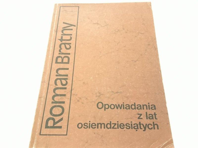 OPOWIADANIA Z LAT OSIEMDZIESIĄTYCH - R. Bratny