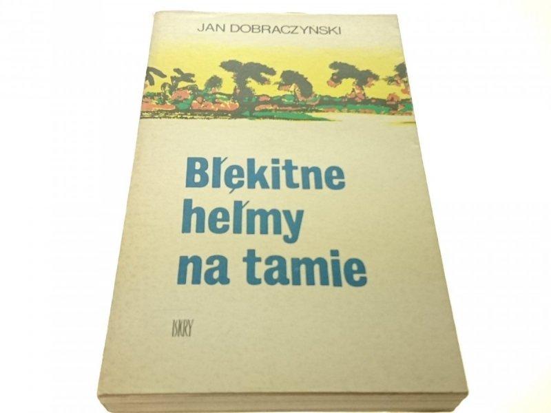 BŁĘKITNE HEŁMY NA TAMIE - Jan Dobraczyński (1979)