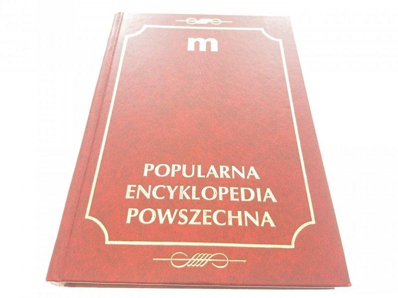 POPULARNA ENCYKLOPEDIA POWSZECHNA TOM 10 M (1995)