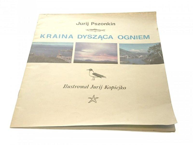 KRAINA DYSZĄCA OGNIEM - Jurij Pszonkin