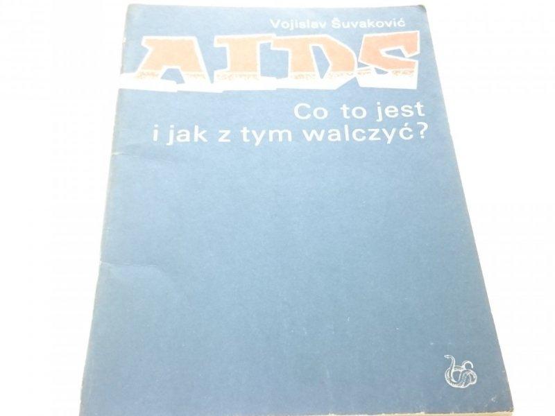 AIDS. CO TO JEST I JAK Z TYM WALCZYĆ? - Śuvaković