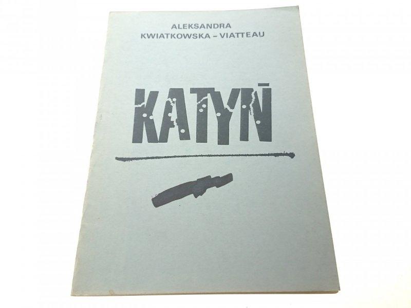 KATYŃ - Aleksandra Kwiatkowska-Viatteau