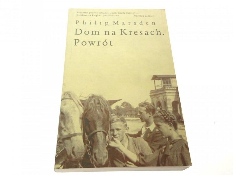 DOM NA KRESACH. POWRÓT - Philip Marsden 1999