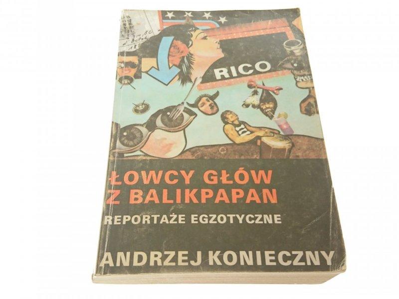 ŁOWCY GŁÓW Z BALIKPAPAN - Andrzej Konieczny