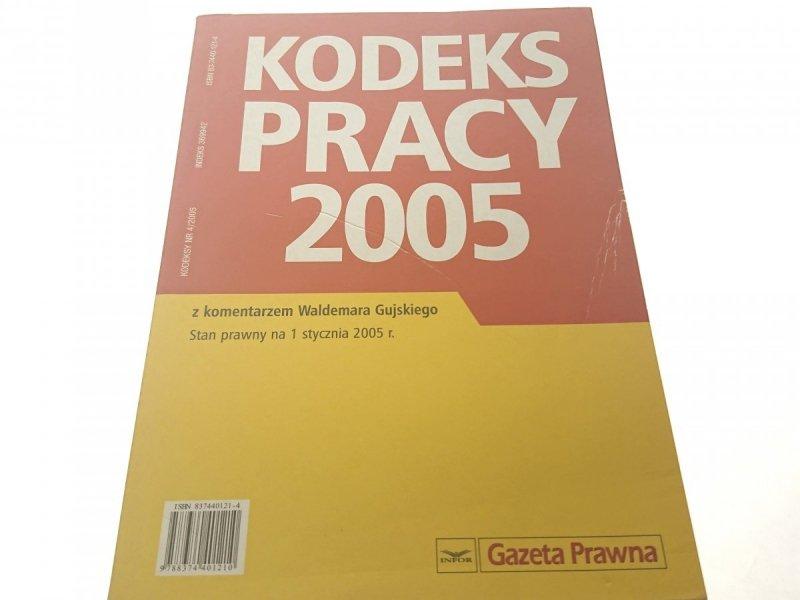 KODEKS PRACY 2005 z komentarzem W. Gujskiego